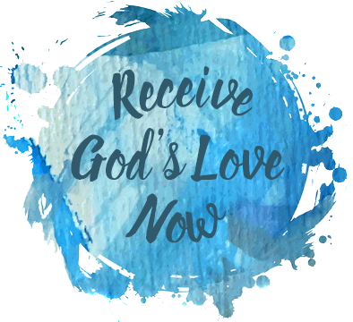 Receive God's Love Now